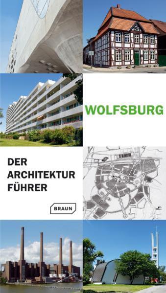 Wolfsburg - Der Architekturführer