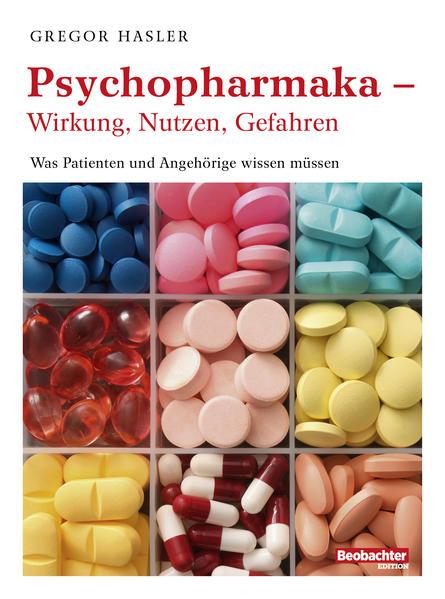 Psychopharmaka – Wirkung, Nutzen, Gefahren