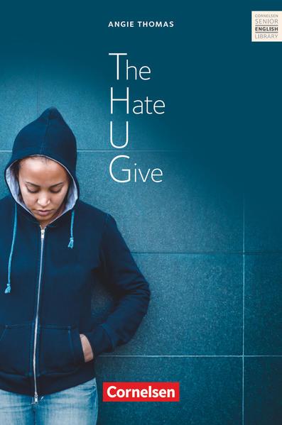Cornelsen Senior English Library - Literatur / Ab 11. Schuljahr - The Hate U Give