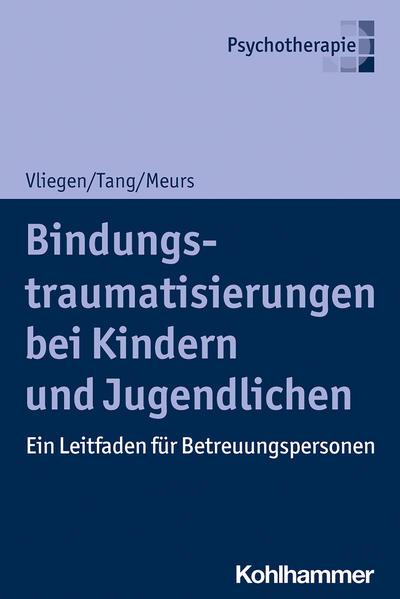 Bindungstraumatisierungen bei Kindern und Jugendlichen
