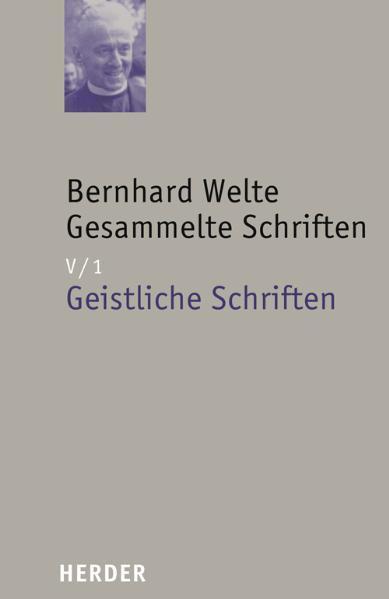 Bernhard Welte - Gesammelte Schriften / Geistliche Schriften