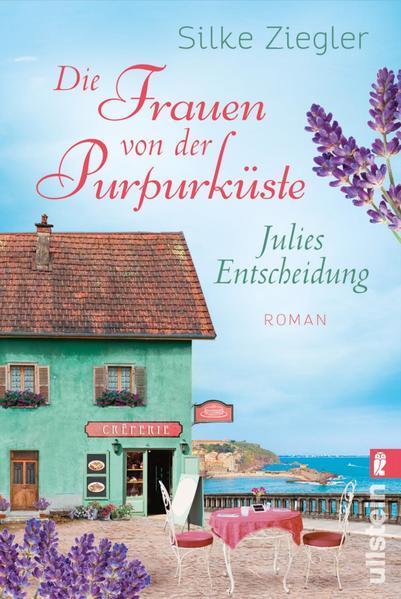Die Frauen von der Purpurküste – Julies Entscheidung