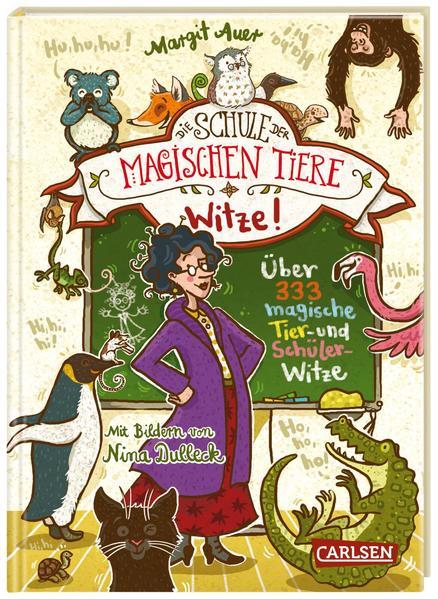 Die Schule der magischen Tiere: Witze ! – Über 333 magische Tier- und Schülerwitze