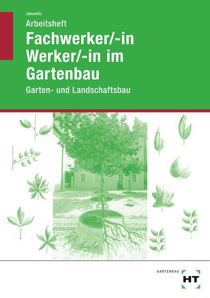 Arbeitsheft Fachwerker/-in Werker/-in im Gartenbau