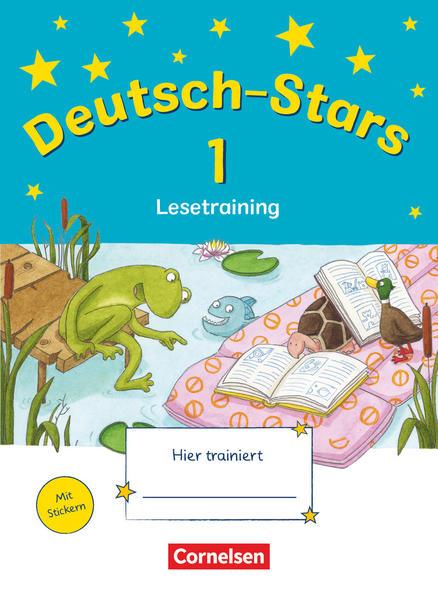 Deutsch-Stars - Allgemeine Ausgabe / 1. Schuljahr - Lesetraining