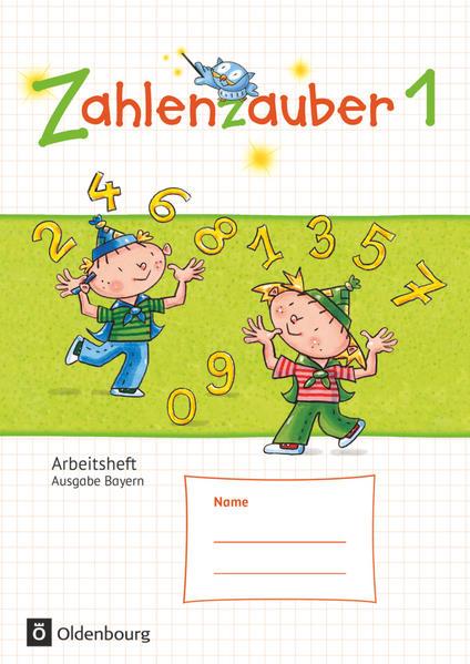 Zahlenzauber - Mathematik für Grundschulen - Ausgabe Bayern 2014 - 1. Jahrgangsstufe
