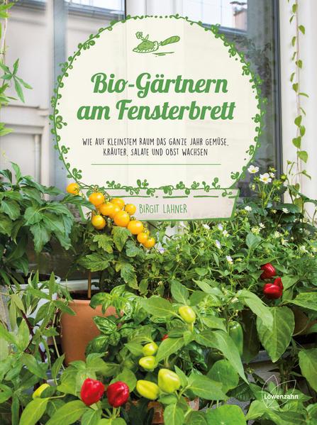 Bio-Gärtnern am Fensterbrett
