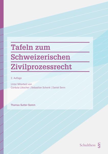 Tafeln zum Schweizerischen Zivilprozessrecht (PrintPlu§)