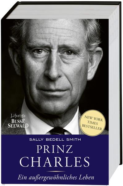 Prinz Charles. Ein außergewöhnliches Leben