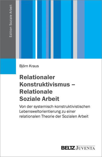 Relationaler Konstruktivismus – Relationale Soziale Arbeit