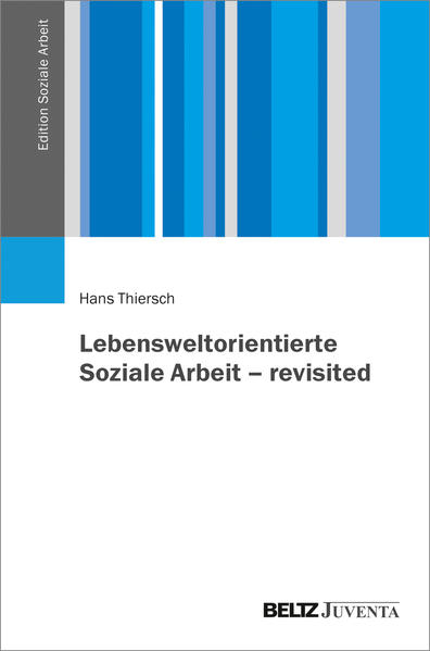 Lebensweltorientierte Soziale Arbeit – revisited