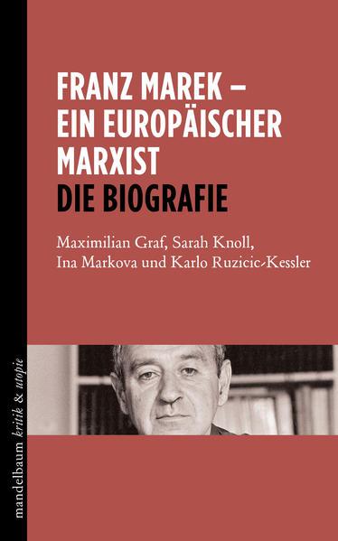 Franz Marek - Ein europäischer Marxist