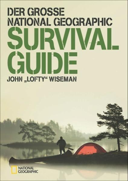 Der große NATIONAL GEOGRAPHIC Survival Guide