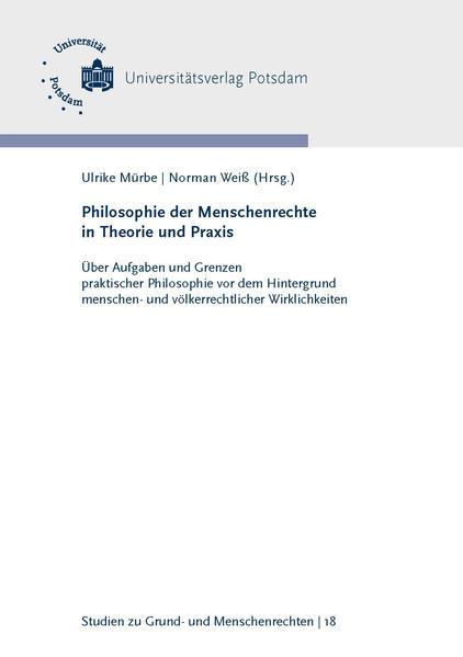 Philosophie der Menschenrechte in Theorie und Praxis