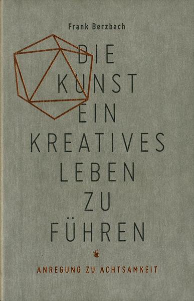 Die Kunst ein kreatives Leben zu führen