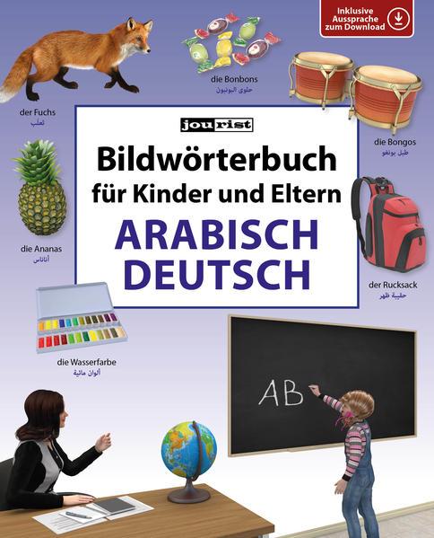 Bildwörterbuch für Kinder und Eltern Arabisch-Deutsch