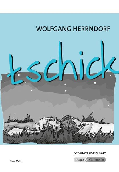 tschick - Wolfgang Herrndorf - Schülerarbeitsheft