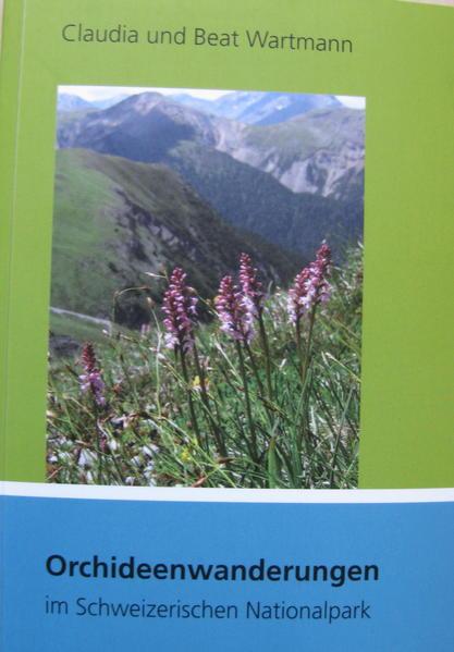 Orchideenwanderungen im Schweizerischen Nationalpark