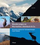 Wanderungen zu Murmeltier, Steinbock & Co.