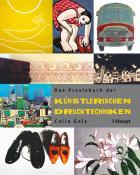 Das Praxisbuch der künstlerischen Drucktechniken