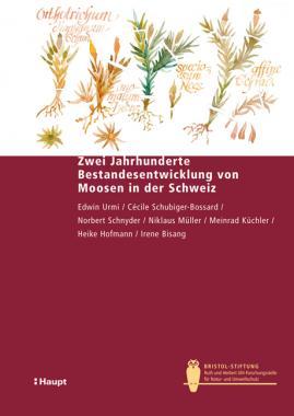 Zwei Jahrhunderte Bestandesentwicklung von Moosen in der Schweiz