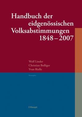 Handbuch der eidgenössischen Volksabstimmungen 1848 - 2007