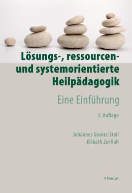 Lösungs-, ressourcen- und systemorientierte Heilpädagogik