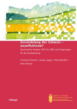 Zersiedelung der Schweiz - unaufhaltsam?