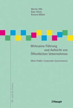 Wirksame Führung und Aufsicht von Öffentlichen Unternehmen (New Public Corporate Governance)