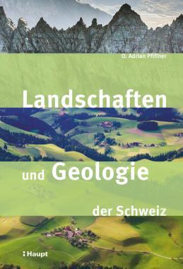 Landschaften und Geologie der Schweiz