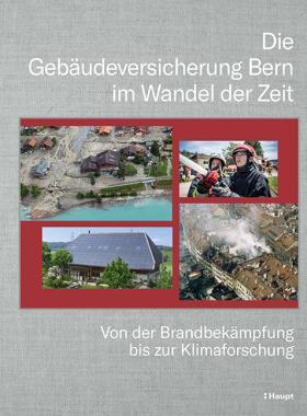 Die Gebäudeversicherung Bern im Wandel der Zeit