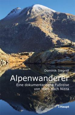 Alpenwanderer - Eine dokumentarische Fußreise von Wien nach Nizza