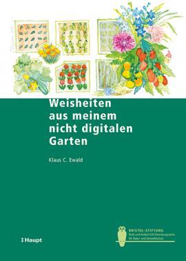 Weisheiten aus meinem nicht digitalen Garten
