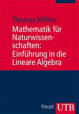 Mathematik für Naturwissenschaften: Einführung in die Lineare Algebra