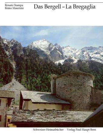 Das Bergell - La Bregaglia