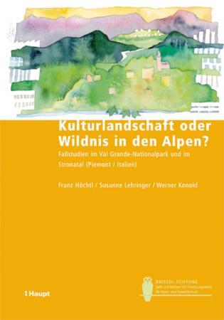 Kulturlandschaft oder Wildnis in den Alpen?