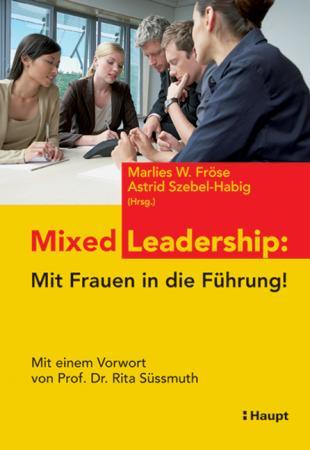 Mixed Leadership: Mit Frauen in die Führung!