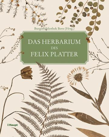 Das Herbarium des Felix Platter