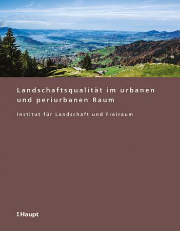 Landschaftsqualität im urbanen und periurbanen Raum
