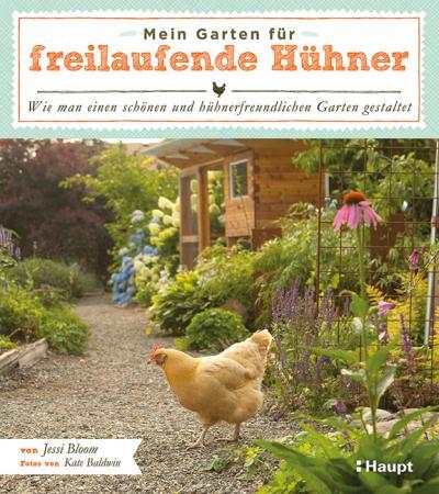 Mein Garten für freilaufende Hühner