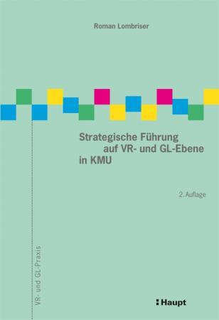 Strategische Führung auf VR- und GL-Ebene in KMU