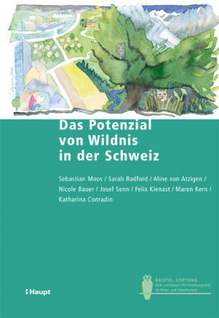 Das Potenzial von Wildnis in der Schweiz