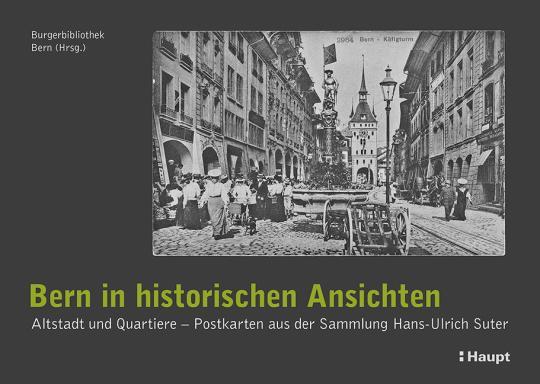 Bern in historischen Ansichten