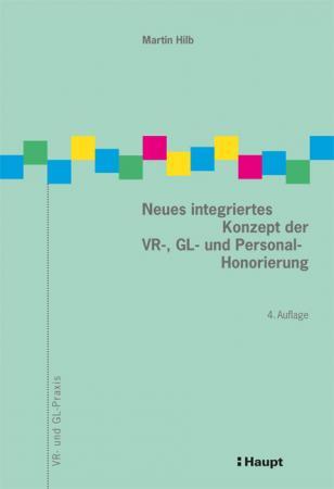 Neues integriertes Konzept der VR-, GL- und Personal-Honorierung