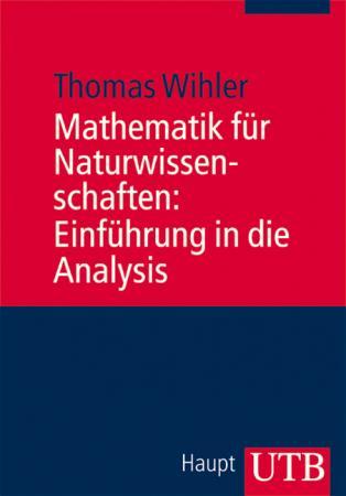 Mathematik für Naturwissenschaften: Einführung in die Analysis